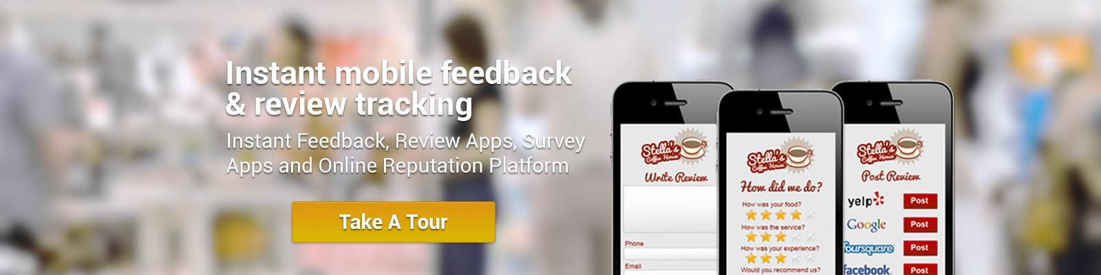 Instant Mobile Feedback and review tracking. Learn More